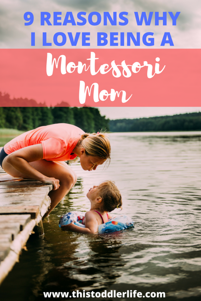 9 reasons why I love being a Montessori mom.