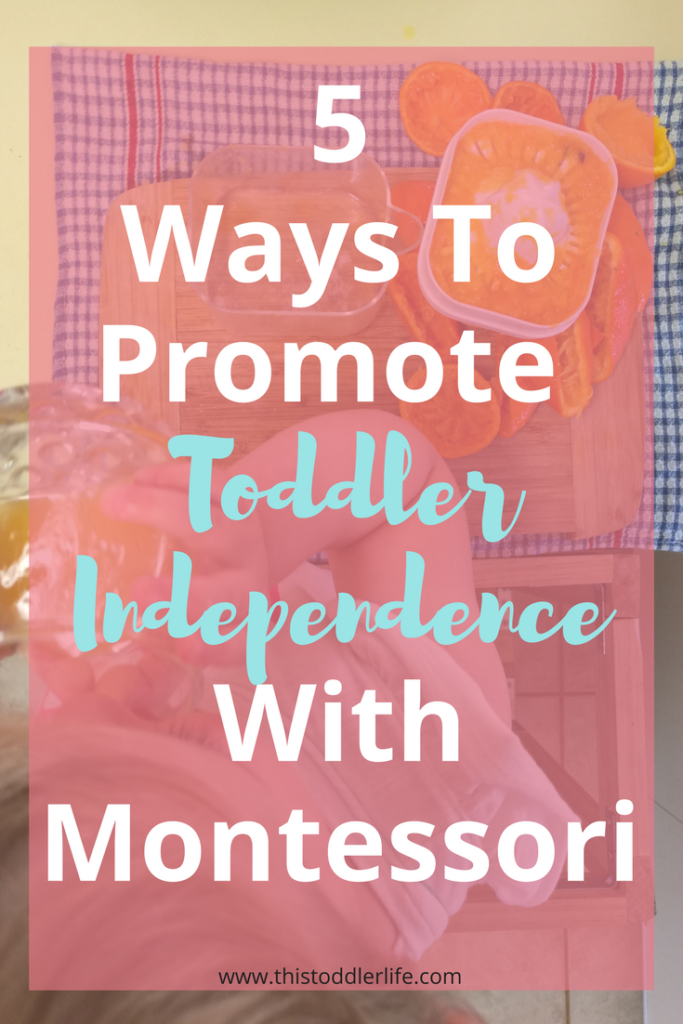 5 ways to promote toddler independence with Montessori.