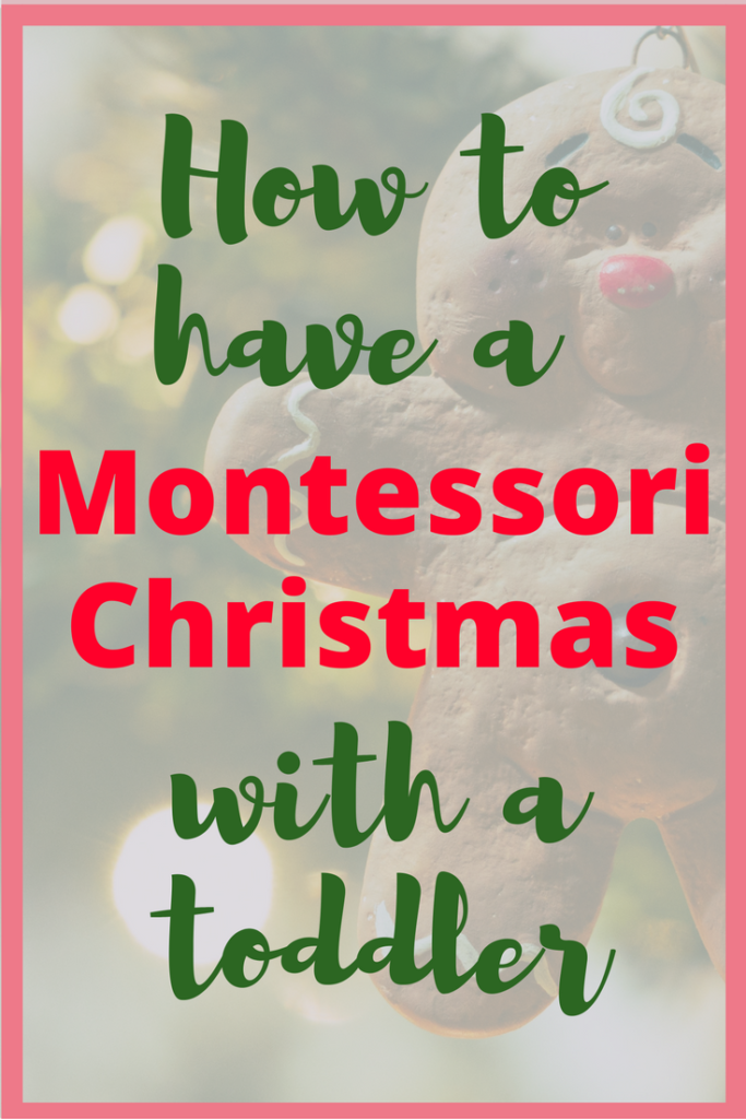 How to have a Montessori Christmas with a toddler.