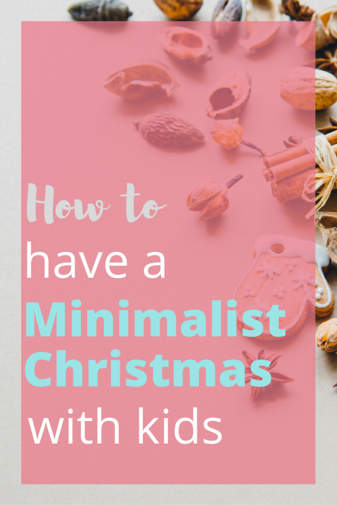 How to have a minimalist Christmas with kids.
