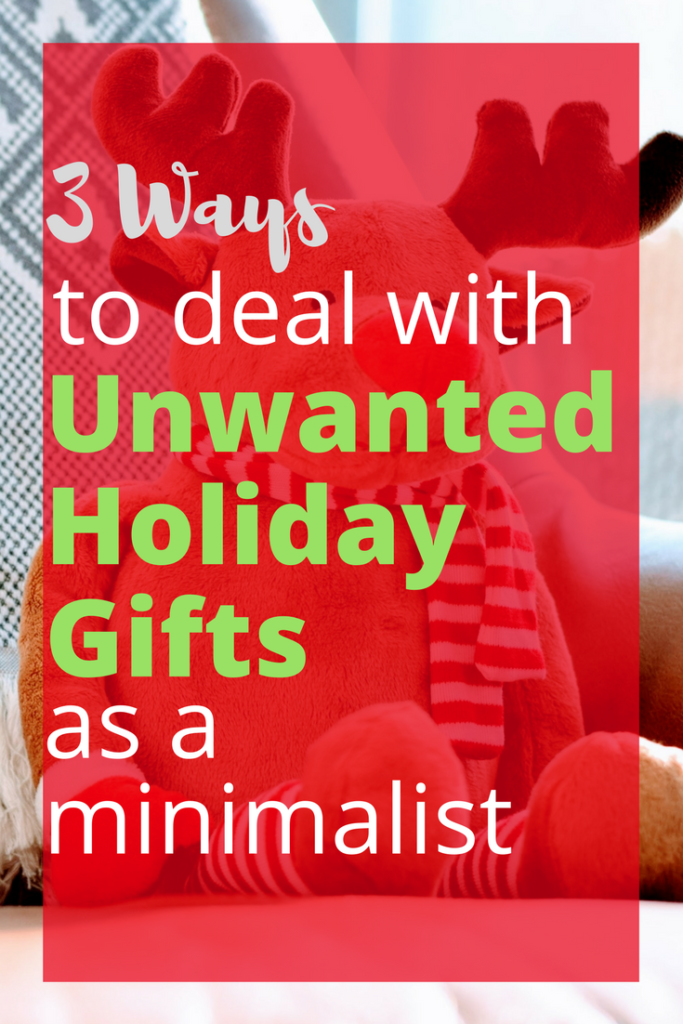 3 ways to deal with unwanted holiday gifts as a minimalist.