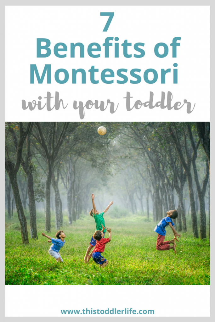 7 benefits of Montessori with a toddler