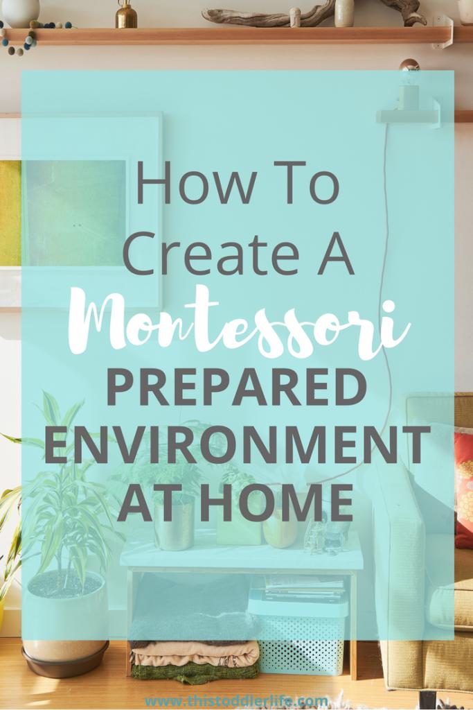 How To Create A Montessori Prepared Environment At Home