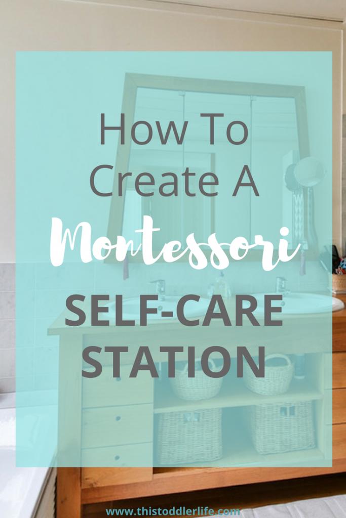 How to create a Montessori self-care station.