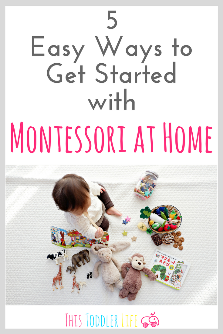 5 ways to get started with Montessori at home.