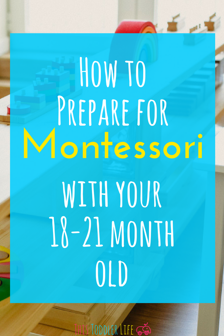 Montessori with your18 month old to 21 month old