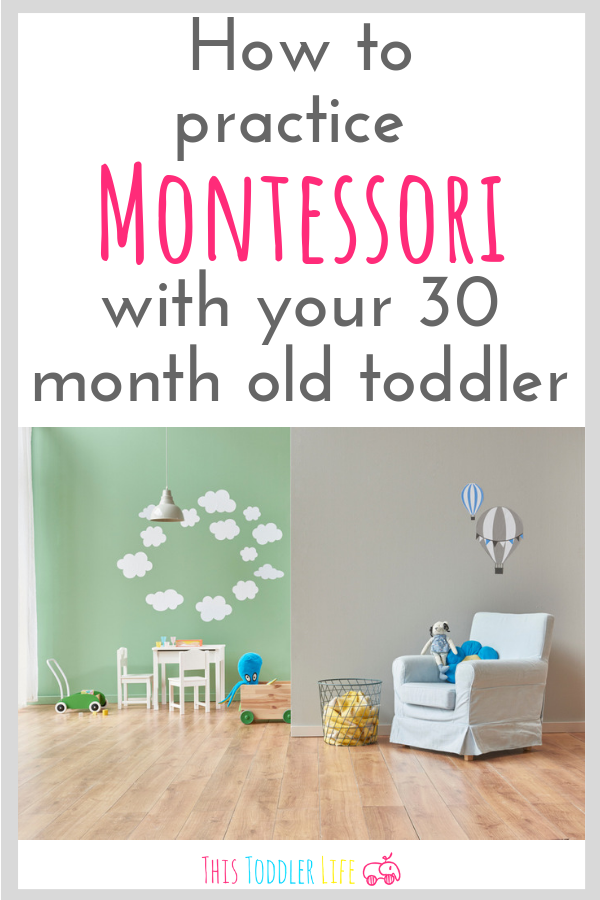 How to practice Montessori with your 30 month old toddler.