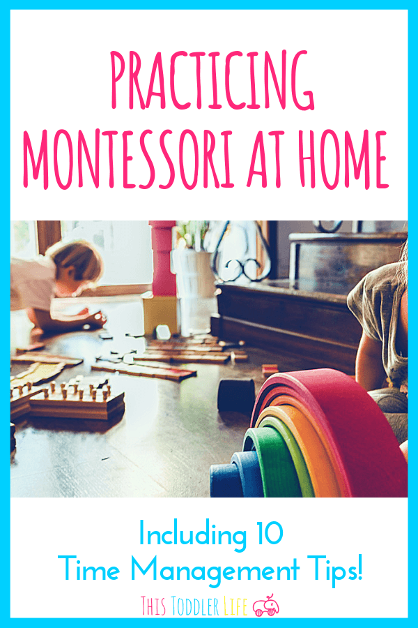 10 Time Management Tips for Practicing Montessori At Home