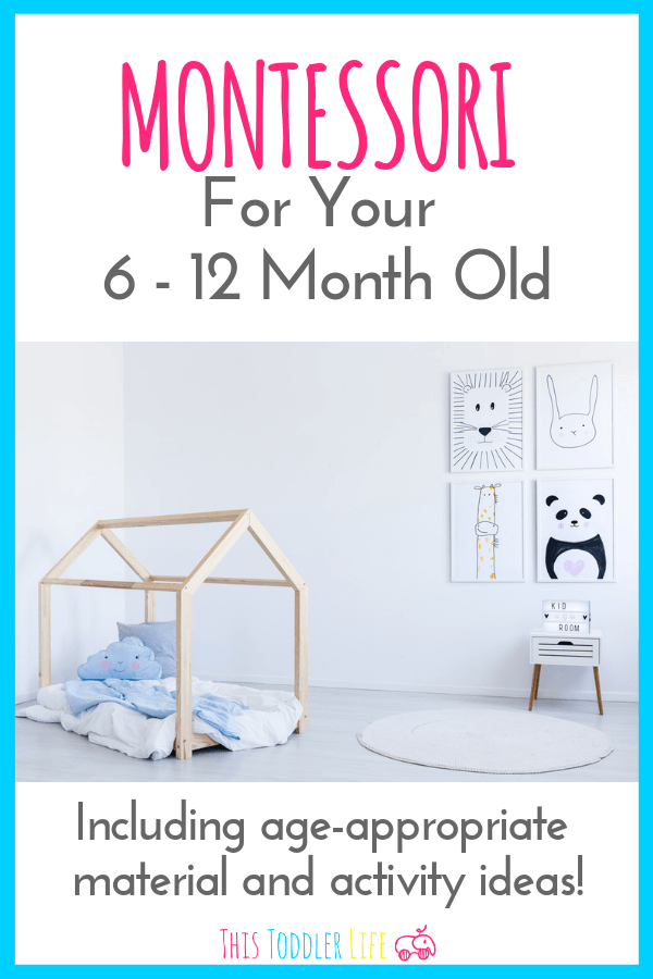 An Easy Guide To Montessori For Your 6-12 Month Old