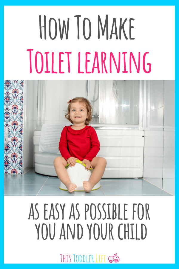 How to make toilet learning as easy as possible for you and your child