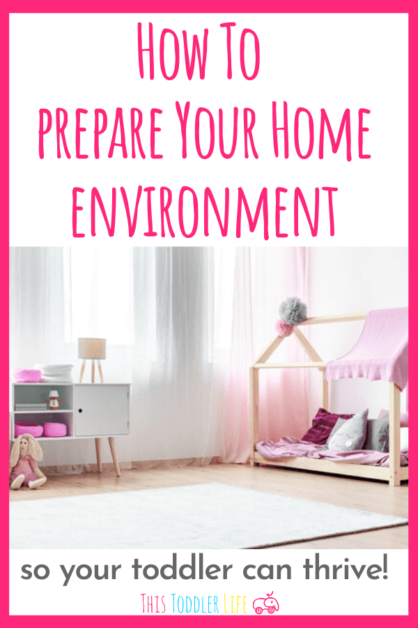 How to prepare You Montessori home environment so your toddler can thrive