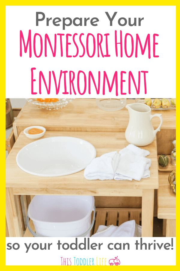 How To Prepare Your Montessori Home Environment So your toddler can thrive