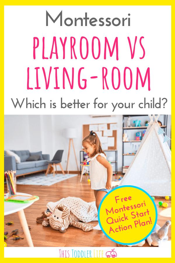Montessori playroom vs living room