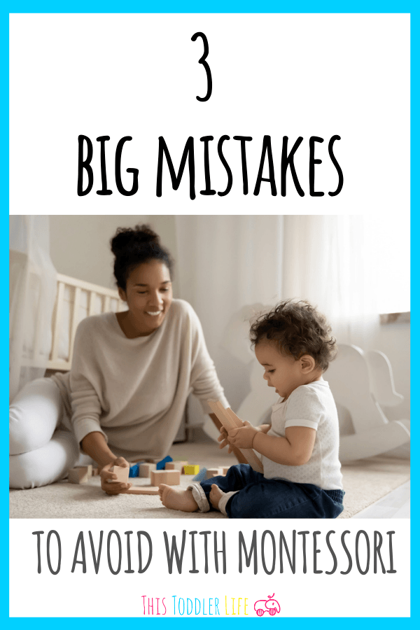 3 big montessori mistakes to avoid
